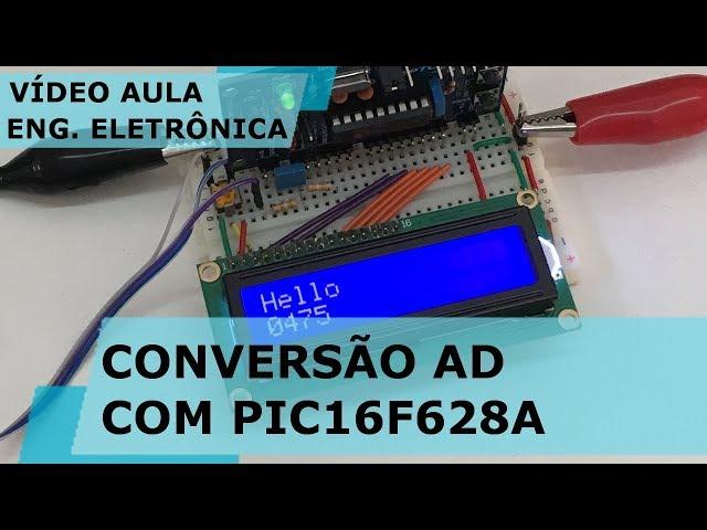 CONVERSÃO AD COM PIC16F628A | Vídeo Aula #205