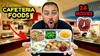 I Only Ate CAFETERIA FOODS For 24 HOURS!! (IMPOSSIBLE FOOD CHALLENGE)