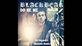 Blackbear - Do Re Mi (DJ Alejandro Bachata Remix)