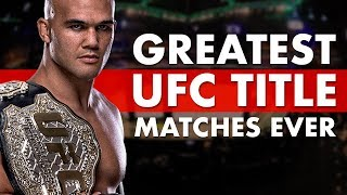 The 10 Greatest Title Matches in UFC History