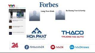 Forbes: Việt Nam có thêm 2 tỷ phú USD  - Tin Tức VTV24
