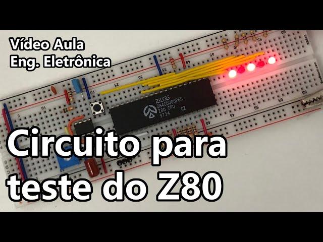 CIRCUITO PARA TESTE DO PROCESSADOR Z80 | Vídeo Aula #347