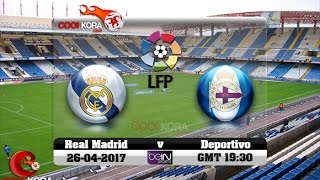 مشاهدة مباراة ديبورتيفو لاكورونيا وريال مدريد اليوم 26-4-2017 في الدوري ...
