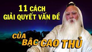 11 Cách Giải Quyết Vấn Đề của CÁC BẬC CAO THỦ - Thiền Đạo