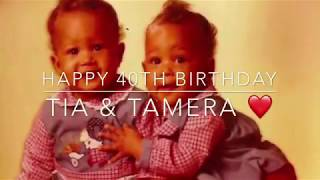 Tia & Tamera's 40th Birthday Video!