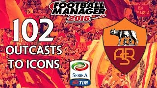 Outcasts To Icons - Ep.102 We Bought A Defence! (Sampdoria) | Football Manager 2015