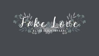 (Acoustic English Cover) BTS - Fake Love | Elise (Silv3rT3ar)