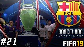 FIFA 19 Barcelona Career Mode EP21 - Champions League Final!!