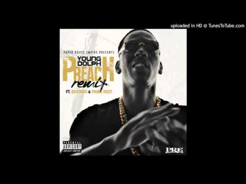 Young Dolph - Preach Remix ft. Rick Ross & Jeezy