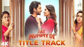 Jai Mummy Di Title Track – Nikhita Gandhi – Parag Chhabra Video HD