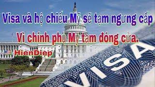 Cuộc Sống Mỹ HienDiep | Visa và hộ chiếu Mỹ sẽ tạm ngưng vì chính phủ Mỹ tạm đóng cửa