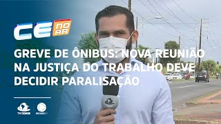 GREVE DE ÔNIBUS: Nova reunião na justiça do trabalho deve decidir paralisação