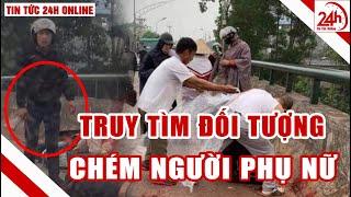 Vụ chém người ở Thái Nguyên kẻ chém người phụ nữ chở con nhỏ là đồng nghiệp cũ ?  Tin nóng 24h