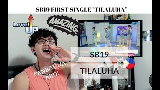 [REACTION] FANBOYING to SB19 - TILALUHA Music Video & LIVE Performance