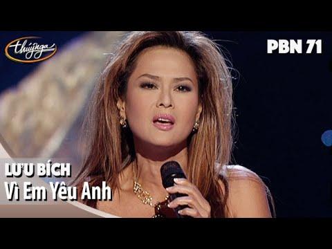 PBN 71 | Lưu Bích - Vì Em Yêu Anh