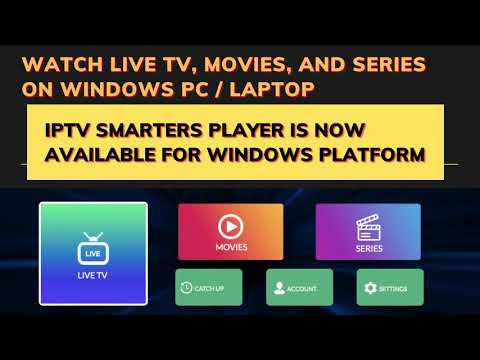 SMARTERS IPTV PLAYER FOR WINDOWS WITH NEW ADDED FEATURES