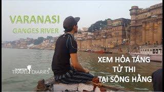Rùng mình xem cảnh thiêu tử thi bên sông Hằng Ấn Độ