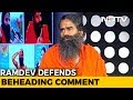 Yoga guru Ramdev defends beheading remarks; Court issues N..