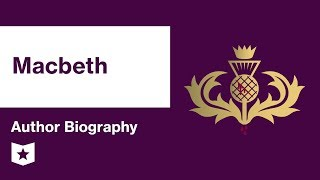 Macbeth by William Shakespeare   Author Biography