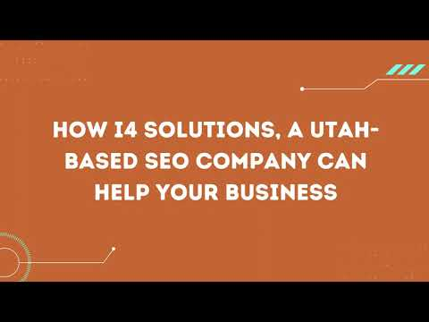How i4 Solutions, a Utah based SEO Company Can Help Your Business