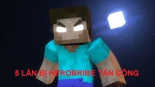 5 LẦN BỊ HEROBRIBE TẤN CÔNG !! (Troll Minecraft)
