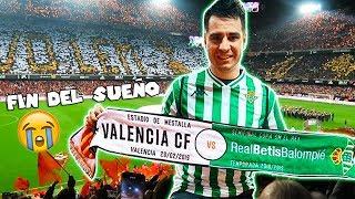 ASÍ VIVÍ la ELIMINACIÓN en SEMIS del REAL BETIS en MESTALLA | Copa del Rey 18/19 vs Valencia