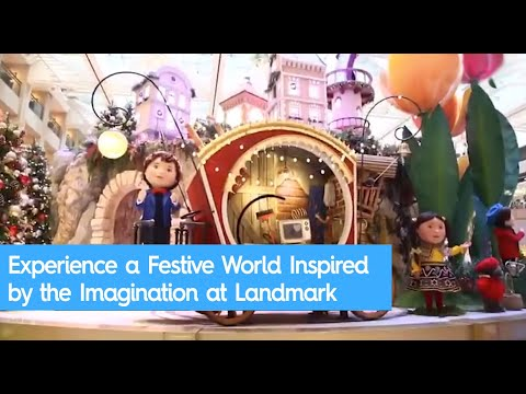 Experience a Festive World Inspired by the Imagination at Landmark in Hong Kong