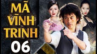 Phim Hay 2018 | Tân Mã Vĩnh Trinh - Tập 06 | PhimTV