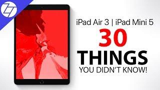 iPad Air 3 & iPad Mini 5 - 30 Things You Didn't Know!