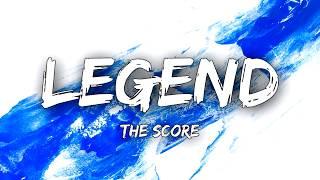 The score - Legend (Lyrics)