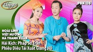 Hài Hoài Linh, Việt Hương, Hà Thanh Xuân - Pháp Sư Trần Phiêu Diêu Tái Xuất - PBN 128
