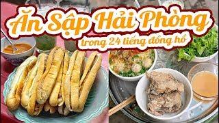 24 tiếng ĂN SẬP HẢI PHÒNG - Du lịch Hải Phòng ăn gì ở đâu ?