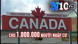 Tin Nóng : Canada Muốn Cho Nhập Cư 1 Triệu Người . Việt Nam Mạo Hiểm Khi Về Phe Mỹ
