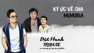 Ký Ức Về Cha (Memoria)   Dật Hanh   Lyric Video Official