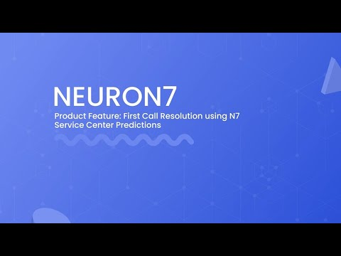 First Call Resolution using N7 Service Center Predictions
