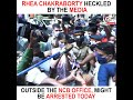Rhea Chakraborty heckled by the media outside the NCB office, might be arrested today