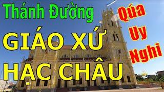 Viếng Thăm Nhà Chúa Thật Nguy Nga Lộng Lẫy - Thánh Đường Giáo Xứ Hạc Châu GP Bùi Chu