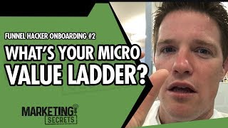 Funnel Hacker Onboarding #2 - What's Your Micro Value Ladder?