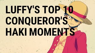 LUFFY'S TOP 10 CONQUEROR'S HAKI MOMENTS - One Piece HD