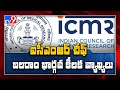 ICMR chief says most of country should remain locked down for 6-8 weeks - TV9