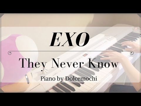 EXO - They Never Know (PIANO)