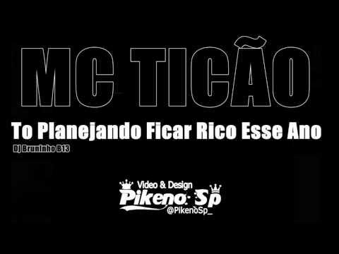Baixar Mc Ticão - To Planejando Ficar Rico Esse Ano - Musica Nova ♪♫