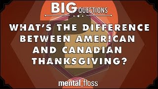 What's the difference between American and Canadian Thanksgiving?  - Big Questions - (Ep. 212)