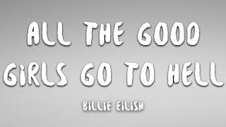 Billie Eilish - all the good girls go to hell (Lyrics)