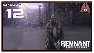 Let's Play Remnant: From The Ashes With CohhCarnage - Episode 12