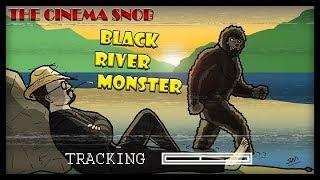 Black River Monster - The Best of The Cinema Snob