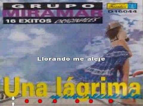 Grupo Miramar - Una lagrima y un recuerdo (karaoke)