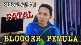 7 Kesalahan Fatal Blogger Pemula