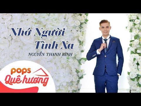 Nhớ Người Tình Xa | Nguyễn Thanh Bình