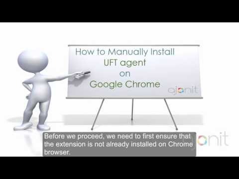 How to Install UFT agent on Google Chrome Manually?